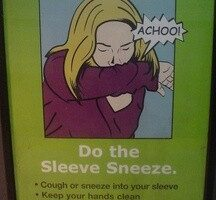 Prevent The Spread Of Germs: Turn Your Head To The Right & Cough…